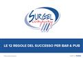 Le 12 regole del successo per BAR & PUB